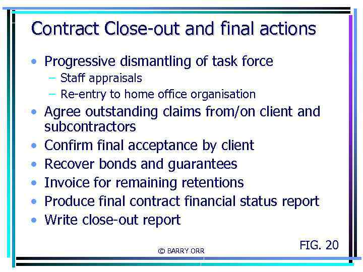 Contract Close-out and final actions • Progressive dismantling of task force – Staff appraisals