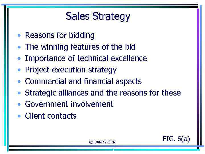 Sales Strategy • • Reasons for bidding The winning features of the bid Importance