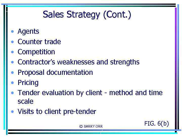 Sales Strategy (Cont. ) • • Agents Counter trade Competition Contractor's weaknesses and strengths