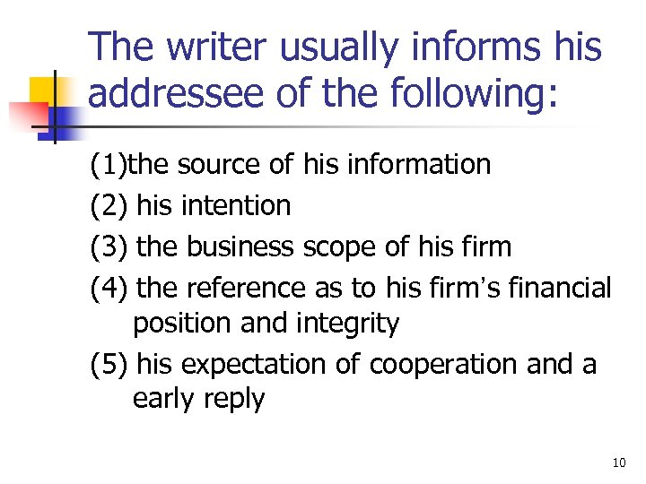 The writer usually informs his addressee of the following: (1)the source of his information