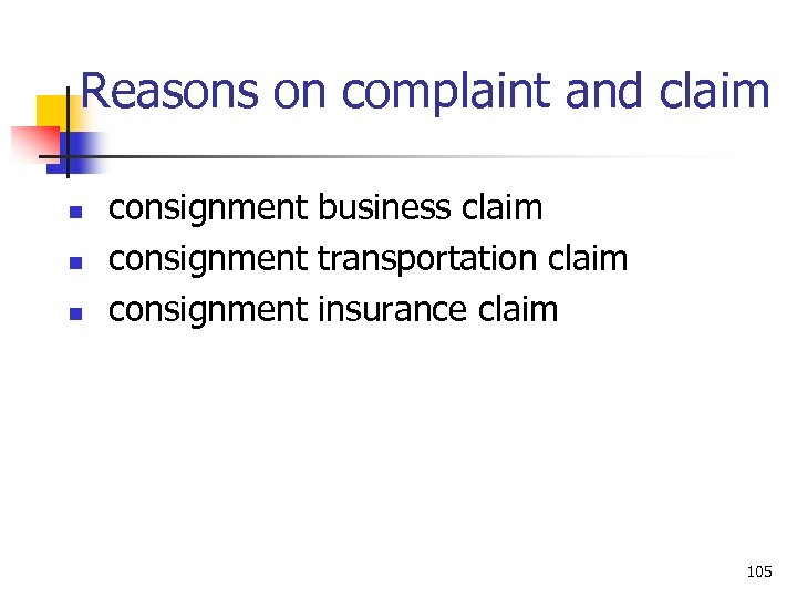 Reasons on complaint and claim n n n consignment business claim consignment transportation claim