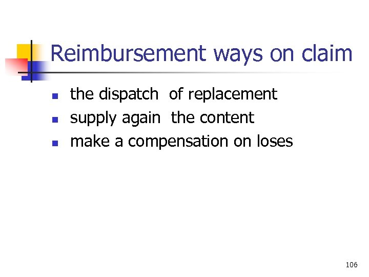 Reimbursement ways on claim n n n the dispatch of replacement supply again the