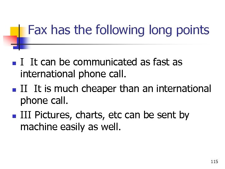 Fax has the following long points n n n I It can be communicated