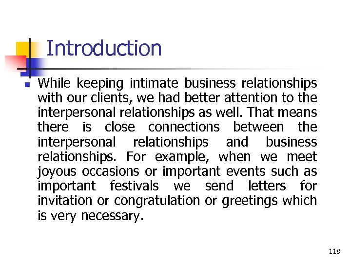 Introduction n While keeping intimate business relationships with our clients, we had better attention