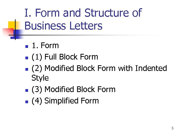 I. Form and Structure of Business Letters n n n 1. Form (1) Full