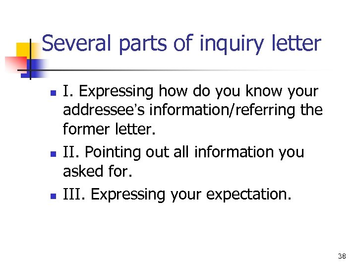 Several parts of inquiry letter n n n I. Expressing how do you know