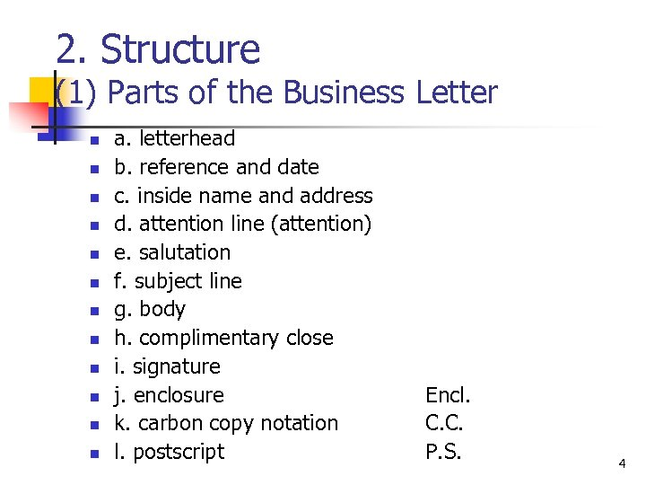 2. Structure (1) Parts of the Business Letter n n n a. letterhead b.