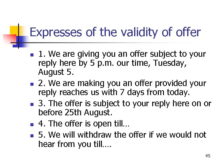 Expresses of the validity of offer n n n 1. We are giving you