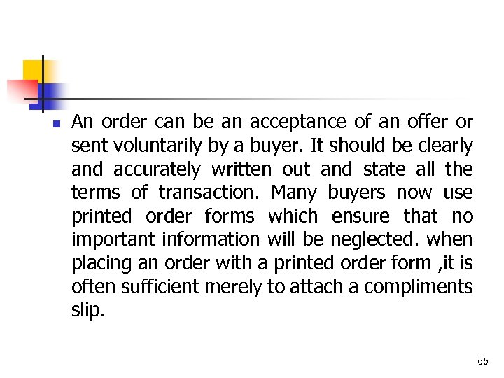 n An order can be an acceptance of an offer or sent voluntarily by