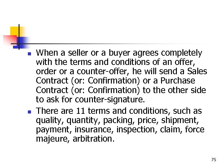 n n When a seller or a buyer agrees completely with the terms and