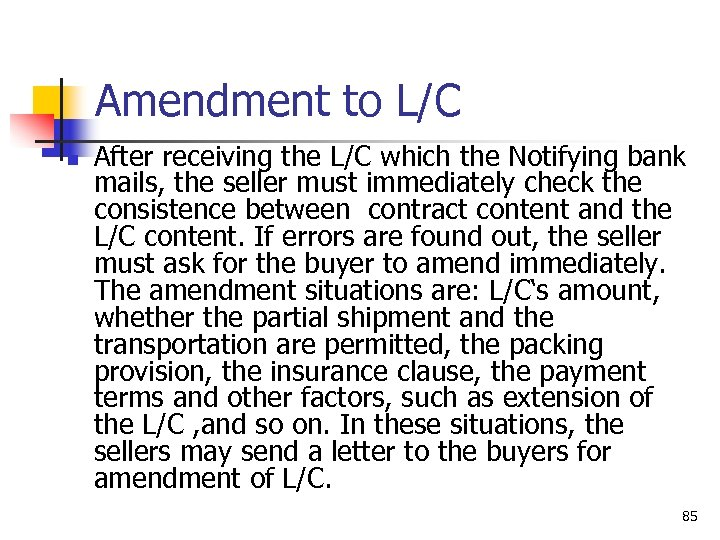 Amendment to L/C n After receiving the L/C which the Notifying bank mails, the