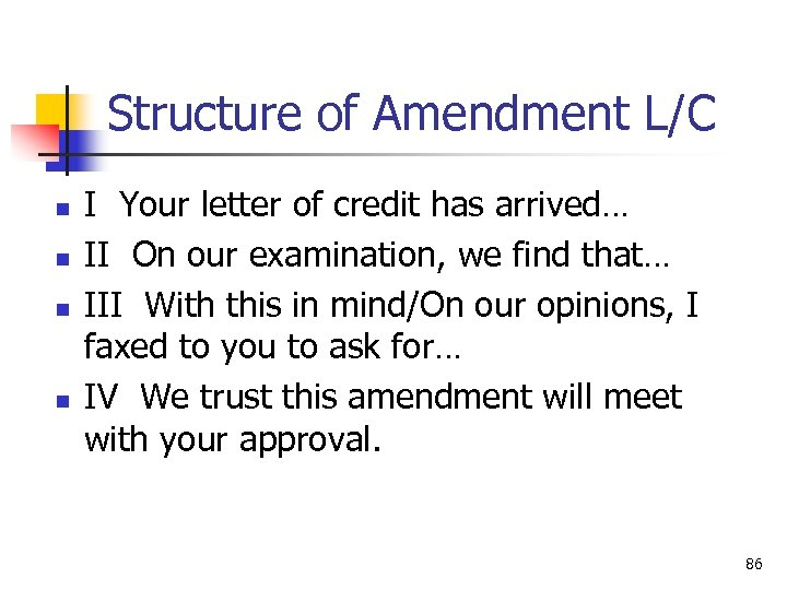 Structure of Amendment L/C n n I Your letter of credit has arrived… II