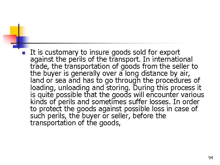n It is customary to insure goods sold for export against the perils of