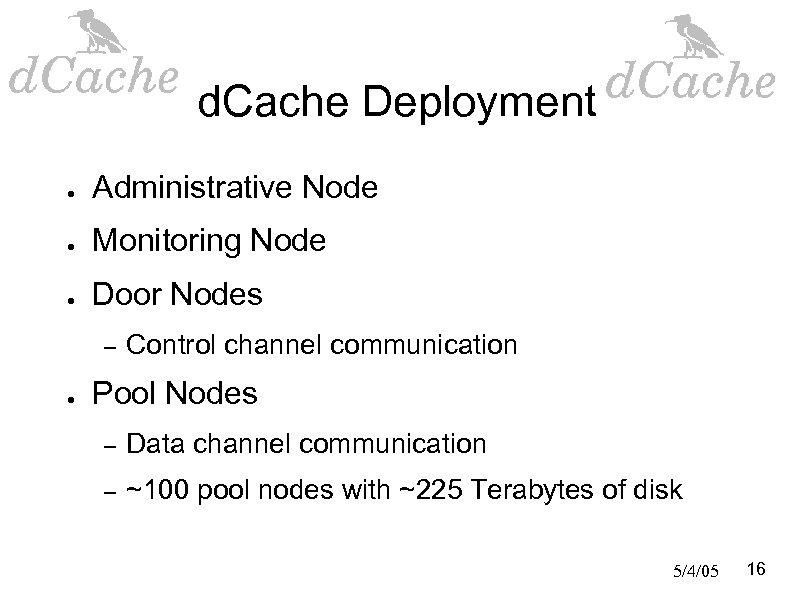 d. Cache Deployment ● Administrative Node ● Monitoring Node ● Door Nodes – ●