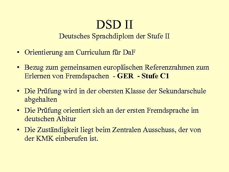 DSD II Deutsches Sprachdiplom der Stufe II • Orientierung am Curriculum für Da. F