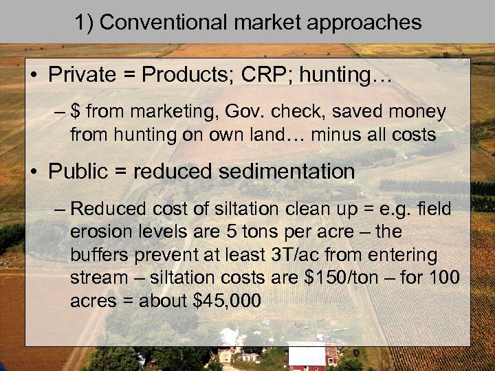 1) Conventional market approaches • Private = Products; CRP; hunting… – $ from marketing,