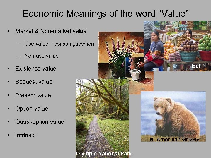 "Economic Meanings of the word ""Value"" • Market & Non-market value – Use-value –"