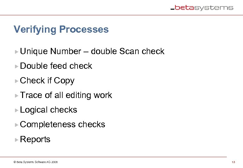 Verifying Processes Unique Number – double Scan check Double feed check Check Trace if