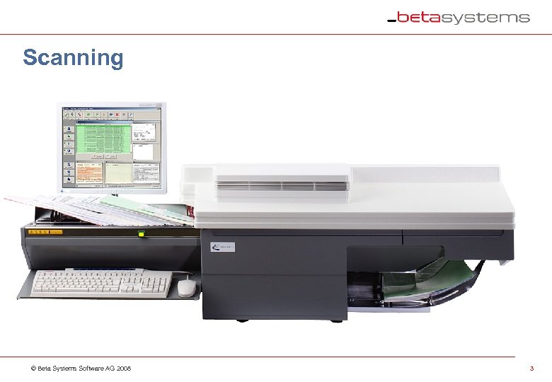Scanning © Beta Systems Software AG 2008 3