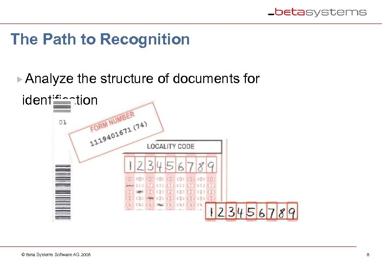 The Path to Recognition Analyze the structure of documents for identification © Beta Systems