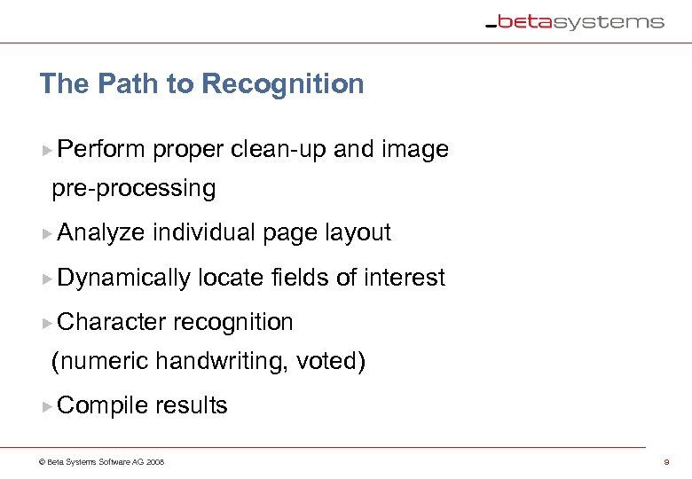The Path to Recognition Perform proper clean-up and image pre-processing Analyze individual page layout