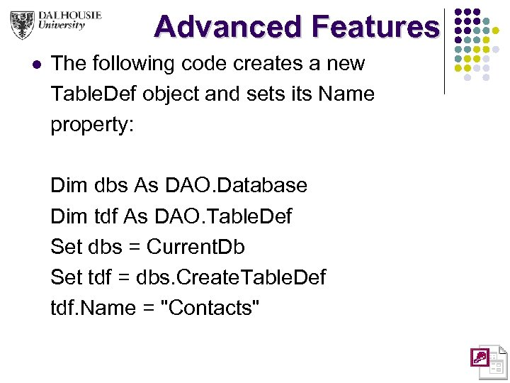 Advanced Features l The following code creates a new Table. Def object and sets