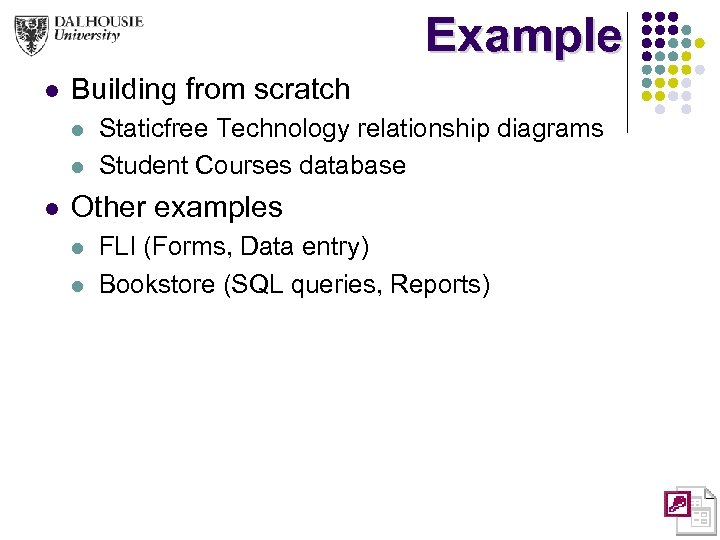 Example l Building from scratch l l l Staticfree Technology relationship diagrams Student Courses