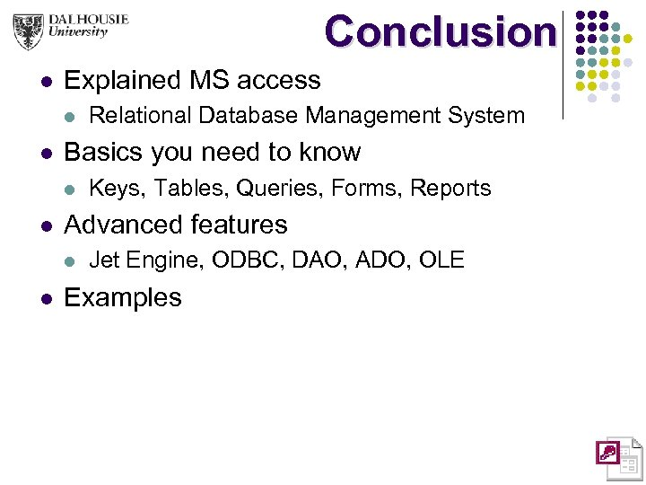 Conclusion l Explained MS access l l Basics you need to know l l