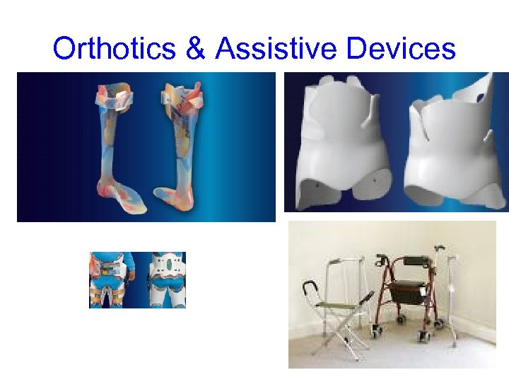 Orthotics & Assistive Devices