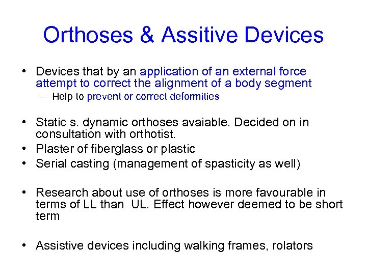 Orthoses & Assitive Devices • Devices that by an application of an external force