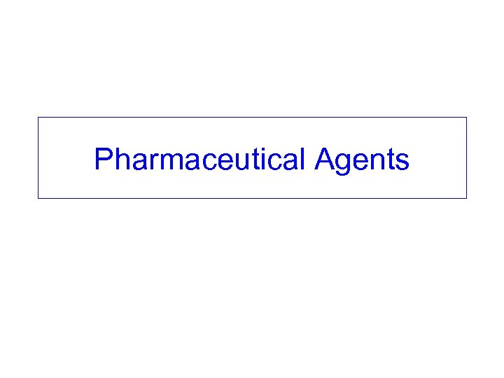 Pharmaceutical Agents