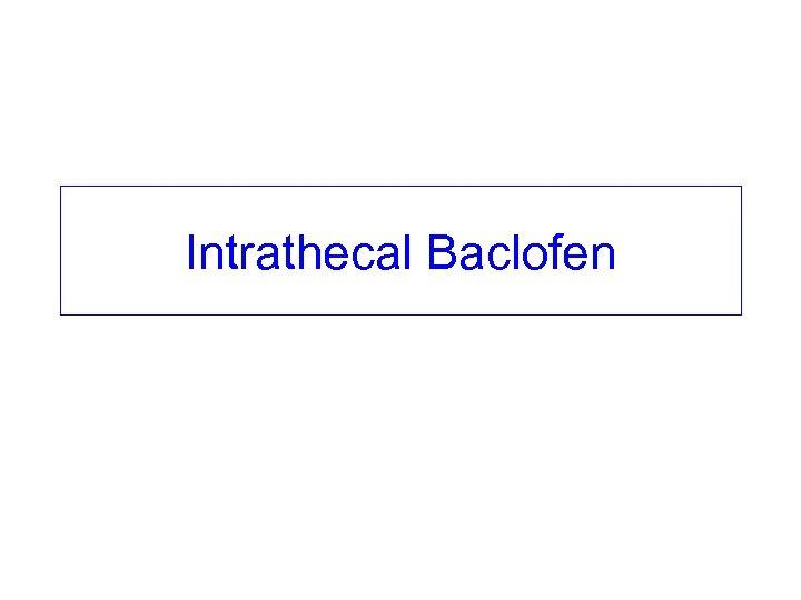 Intrathecal Baclofen