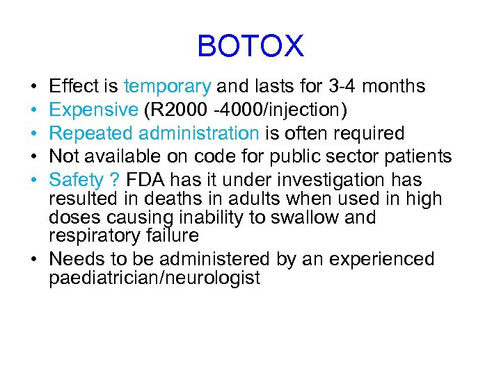 BOTOX • • • Effect is temporary and lasts for 3 -4 months Expensive
