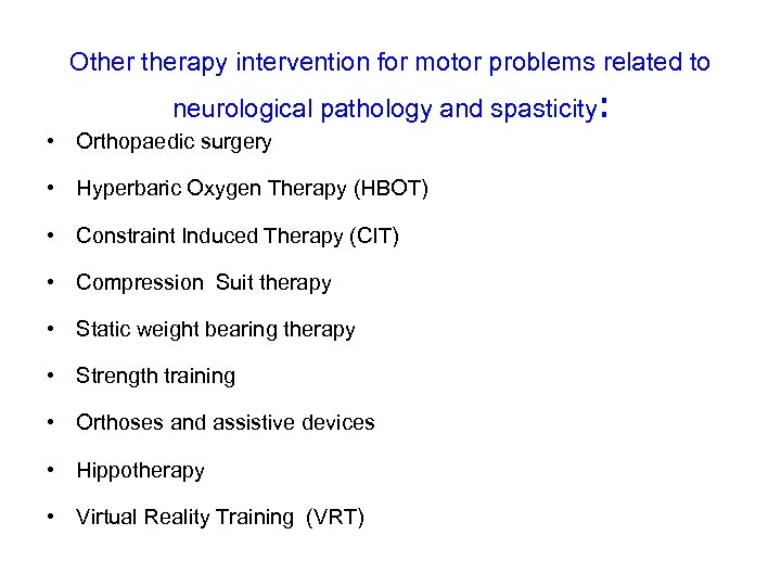 Otherapy intervention for motor problems related to neurological pathology and spasticity • Orthopaedic surgery