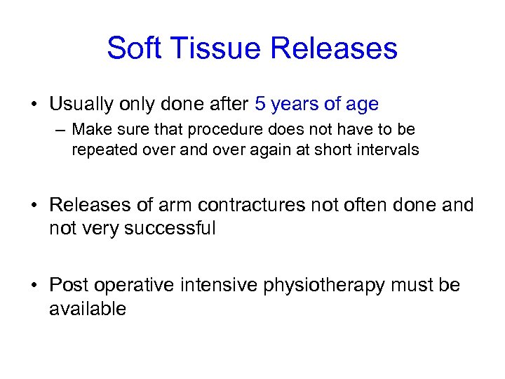 Soft Tissue Releases • Usually only done after 5 years of age – Make