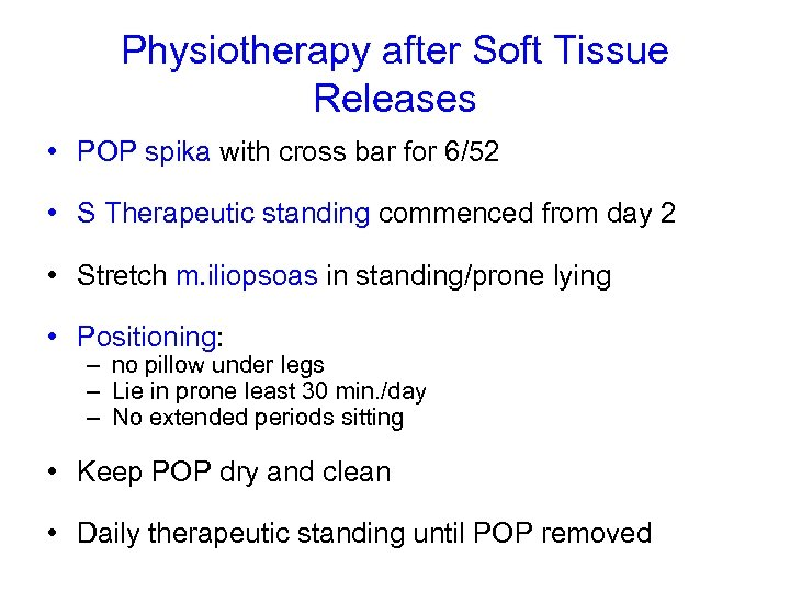 Physiotherapy after Soft Tissue Releases • POP spika with cross bar for 6/52 •