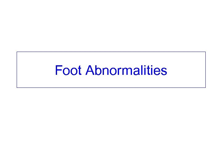 Foot Abnormalities
