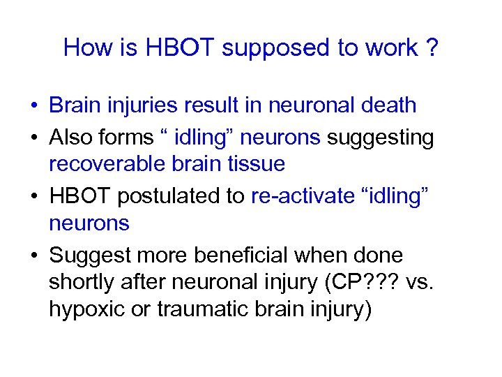 How is HBOT supposed to work ? • Brain injuries result in neuronal death