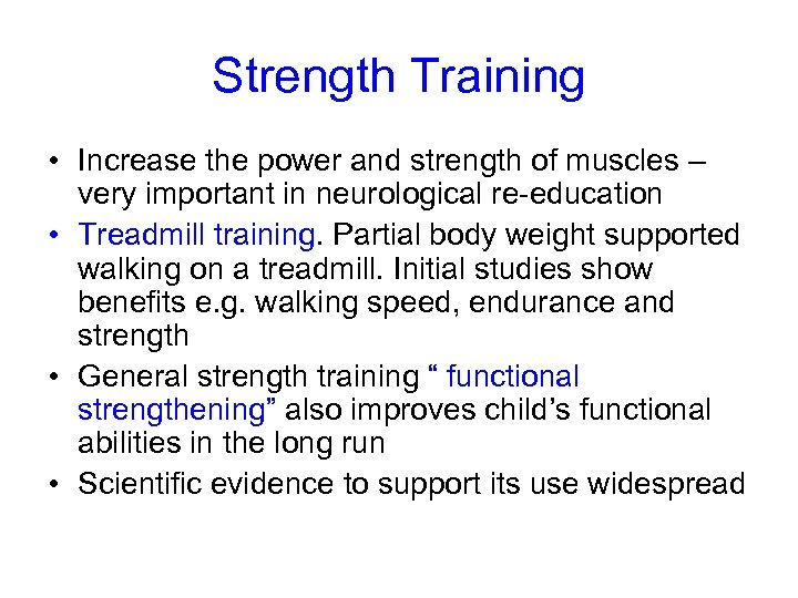 Strength Training • Increase the power and strength of muscles – very important in