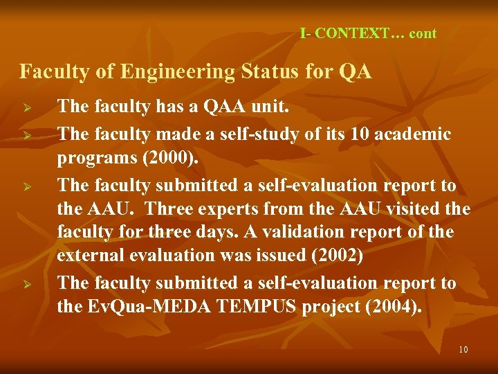 I- CONTEXT… cont Faculty of Engineering Status for QA Ø Ø The faculty has