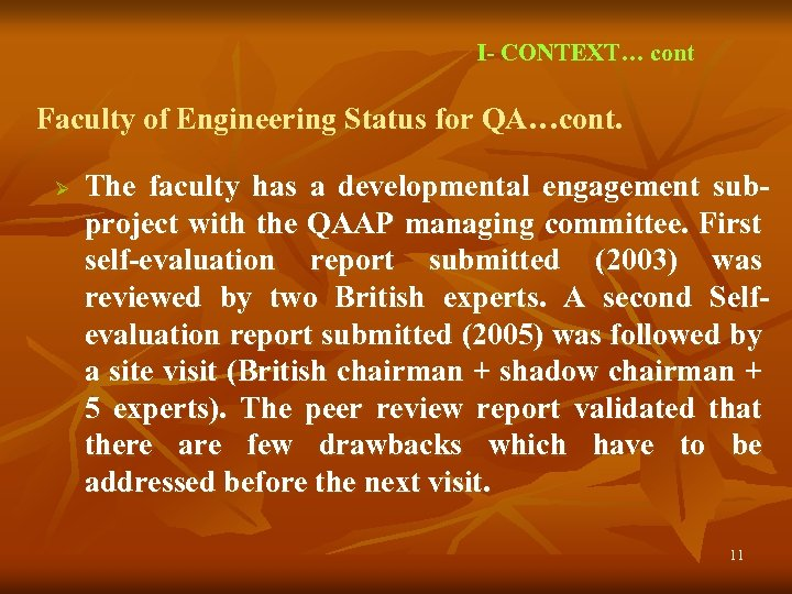 I- CONTEXT… cont Faculty of Engineering Status for QA…cont. Ø The faculty has a