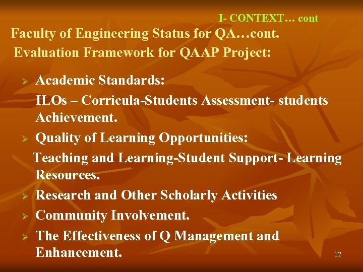 I- CONTEXT… cont Faculty of Engineering Status for QA…cont. Evaluation Framework for QAAP Project: