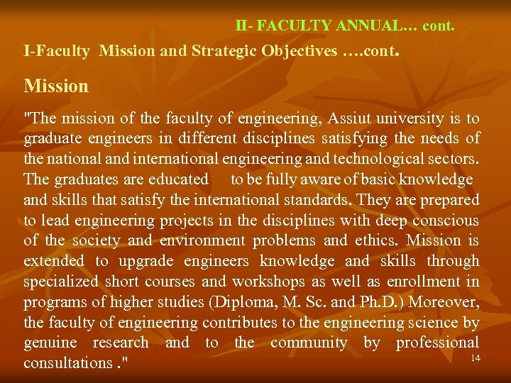 II- FACULTY ANNUAL… cont. I-Faculty Mission and Strategic Objectives …. cont. Mission