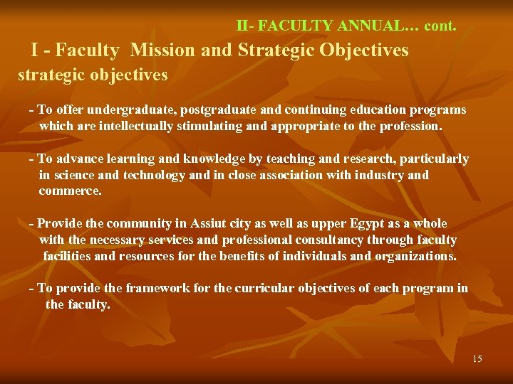 II- FACULTY ANNUAL… cont. I - Faculty Mission and Strategic Objectives strategic objectives -