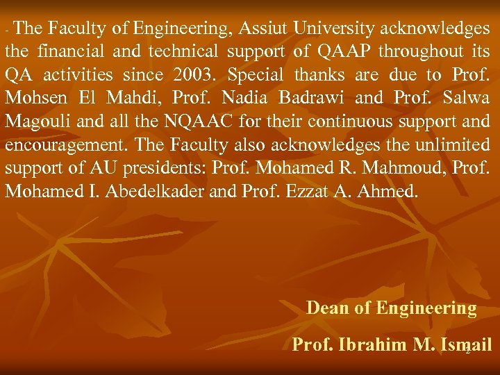 - The Faculty of Engineering, Assiut University acknowledges the financial and technical support of