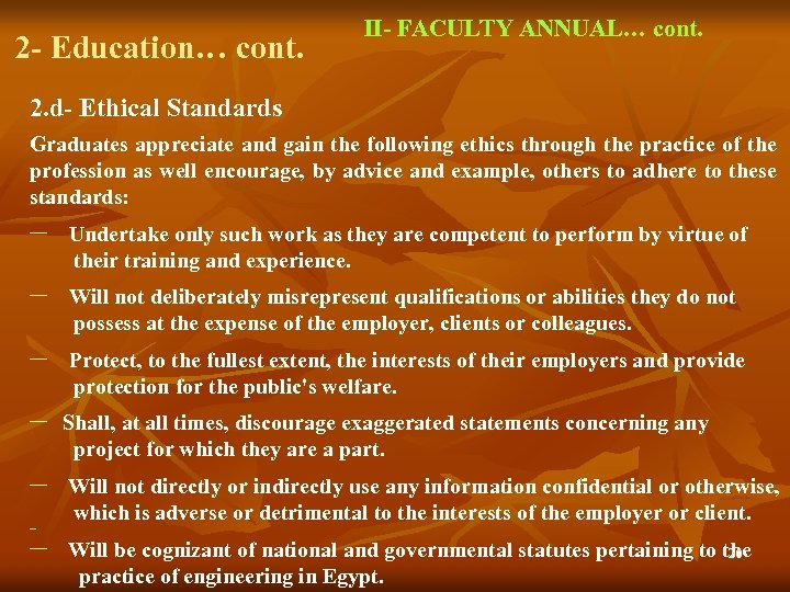 2 - Education… cont. II- FACULTY ANNUAL… cont. 2. d- Ethical Standards Graduates appreciate