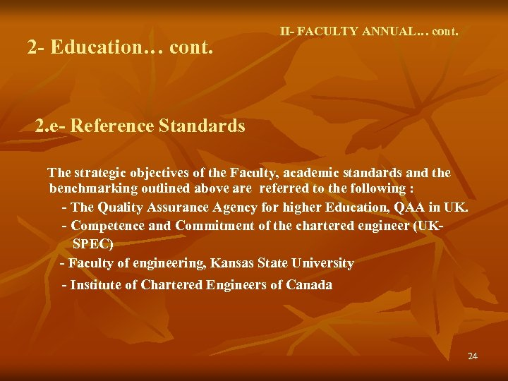 2 - Education… cont. II- FACULTY ANNUAL… cont. 2. e- Reference Standards The strategic