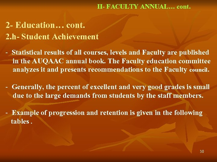 II- FACULTY ANNUAL… cont. 2 - Education… cont. 2. h- Student Achievement - Statistical