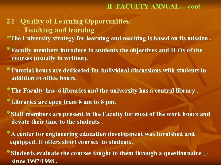 II- FACULTY ANNUAL… cont. 2. i - Quality of Learning Opportunities: - Teaching and