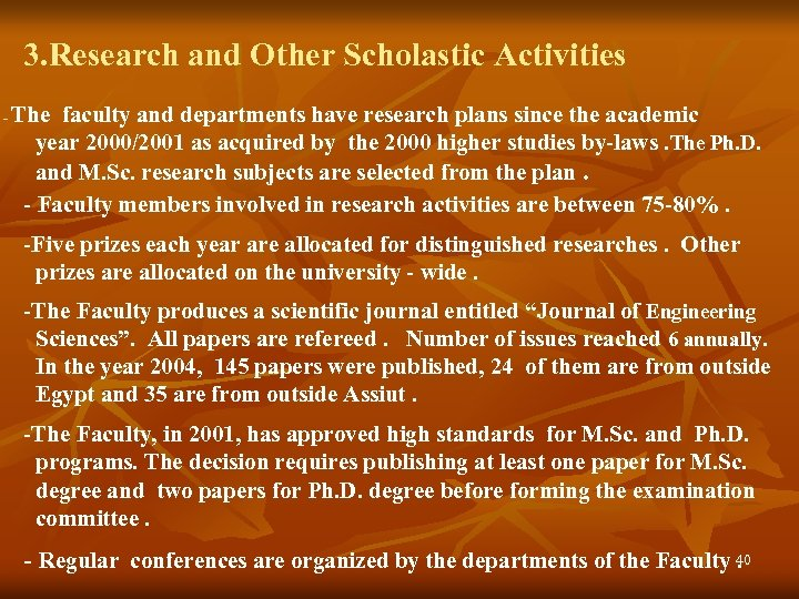 3. Research and Other Scholastic Activities - The faculty and departments have research plans